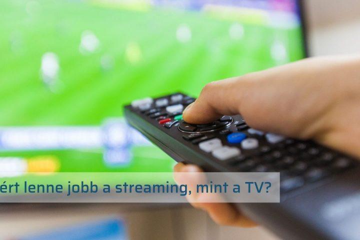 Streaming megoldások tévés minőséggel