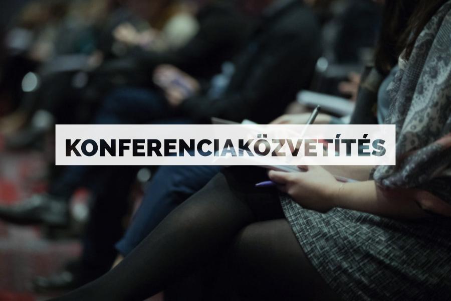 Konferencia élő közvetítése interneten